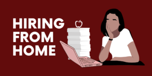 Hiring Educators Remotely? Prepare to Pivot!